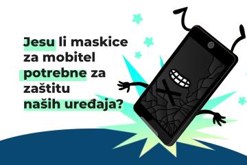 Jesu li maskice za mobitel zbilja potrebne za zaštitu naših uređaja?