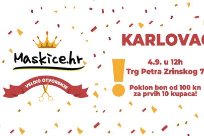 Maskice.hr otvara novu poslovnicu u Karlovcu!